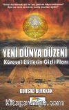 Yeni Dünya Düzeni & Küresel Elitlerin Gizli Planı