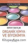 Kimyayı Tanıyalım Organik Kimya ve Biyokimya / Elinizin Altındaki Gerçekler Kimyayı Tnıyalım Organik Kimya ve Biyokimya