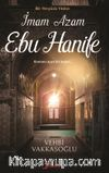 İmam Azam Ebu Hanife&Bir Yeryüzü Yıldızı