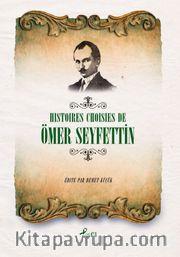 Histoıres Choısıes De Ömer Seyfettin (Fransızca Seçme Hikayeler Ömer Seyfettin)