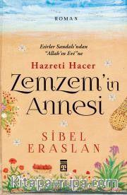 Zemzem'in Annesi Hazreti Hacer