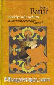 Türkiye'nin Üçlemi / Kültür ve Siyaset Üzerine Yazılar 3