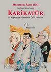 Karikatür & II. Meşrutiyet Döneminin Ünlü Simaları