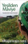Yeşilden Maviye & Karadeniz'den Kadın Portreleri