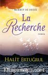La Recherche  (Arayış)