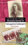 Mustafa Kemal'le Trablusgarp'tan Cumhuriyet'e