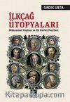 İlkçağ Ütopyaları & Mükemmel Toplum ve  İlk Devlet Teorileri