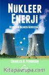 Nükleer Enerji & Herkesin Bilmesi Gerekenler