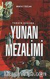 Tarihin Işığında Yunan Mezalimi