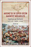 Akdeniz'de İki Süper Gücün Mücadelesi & İspanya ve Osmanlı Kıbrıs Fethi-İnebahtı-Armada