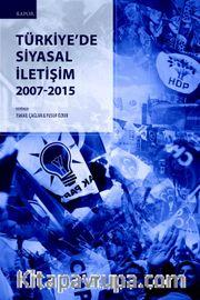 Türkiye'de Siyasal İletişim 2007-2015