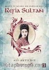 Refia Sultan & Mü'min ve Müsrif Bir Padişah Kızı