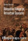 Dünyadan Türkiye'ye, İktisattan Siyasete