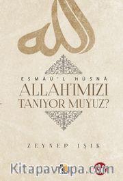 Allah'ımızı Tanıyor muyuz?