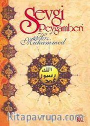 Sevgi Peygamberi Hz. Muhammed