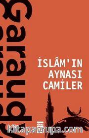 İslamın Aynası Camiler