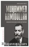 Muhammed Hamidullah & Modern Bir Müslüman Alimin İlmi Portresi