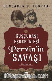 Kuşçubaşı Eşref'in Eşi Pervin'in Savaşı