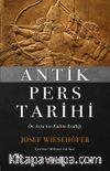 Antik Pers Tarihi & Ön Asya'nın Kadim Krallığı