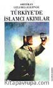 Türkiye'de İslamcı Akımlar/Amerikan Gizli Belgelerinde