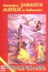 Postmodern Şamanizm Alevilik ve Halkozanları