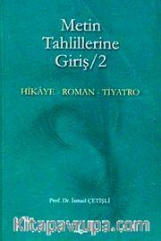 Metin Tahlillerine Giriş 2 ( Hikaye, Roman, Tiyatro)