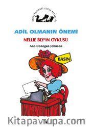 Adil Olmanın Önemi / Nellie Bly'in Öyküsü