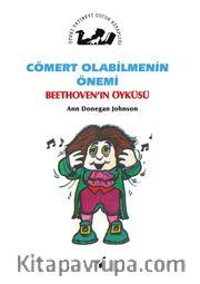 Cömert Olabilmenin Önemi / Beethoven'in Öyküsü