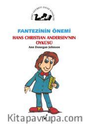 Fantezinin Önemi / Hans Christian Andersen'in Öyküsü
