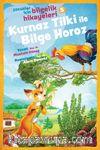 Kurnaz Tilki ile Bilge Horoz / Çocuklar İçin Bilgelik Hikayeleri 5