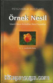 Örnek Nesil / İslam'ı Nasıl Anladılar, Nasıl Yaşadılar (Ciltli)