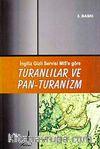 İngiliz Gizli Servisi MI5'e Göre Turanlılar ve Pan - Turanizm