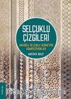 Selçuklu Çizgileri & Anadolu Selçuklu Geometrik Kompozisyonları