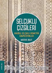Selçuklu Çizgileri <br /> Anadolu Selçuklu Geometrik Kompozisyonları