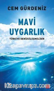 Mavi Uygarlık <br /> Türkiye Denizcileşmelidir