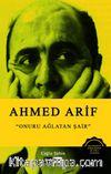 Ahmed Arif & Onuru Ağlatan Şair