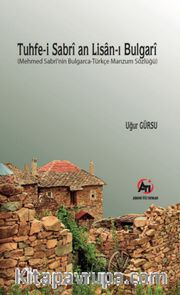 Tuhfe-i Sabri an Lisan-ı Bulgari  (Mehmed Sabri'nin Bulgarca-Türkçe Manzum  Sözlüğü)