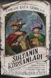 Sultanın Korsanları & Osmanlı Akdenizi'nde Gaza, Yağma ve Esaret, 1500-1700