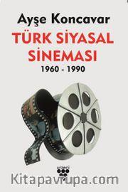 Türk Siyasal Sineması (1960-1990)