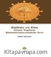 Kültür ve Din <br /> Dinin Toplum Bütünleşmesindeki Yeri