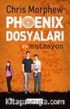 Phoenix Dosyaları -3 Mutasyon