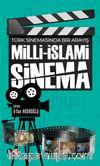 Türk Sinemasında Bir Arayış Milli-İslami  Sinema