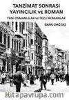 Tanzimat Sonrası Yayıncılık ve Roman & Yeni Osmanlılar ve Tezli Romanlar