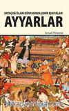 Ortaçağ İslam Dünyasında Şehir Eşkıyaları Ayyarlar