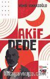 Akif Dede & Asım'ın Nesli Onu Çok Seviyor