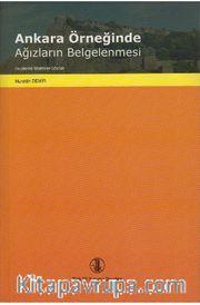 Ankara Örneğinde Ağızların Belgelenmesi (İnceleme - Metinler - Sözlük)