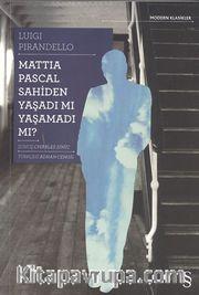 Mattia Pascal Sahiden Yaşadı mı Yaşamadı mı?