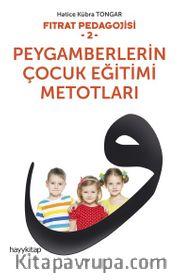 Fıtrat Pedagojisi 2 <br /> Peygamberlerin Çocuk Eğitimi Metotları