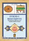 Evrad-ı Bektaşiyye & Hünkar-ı Hacı Bektaş-ı Veli Hazretlerinin Evradı