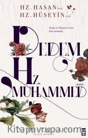 Dedem Hz. Muhammed (asm) <br /> Hz. Hasan (ra) - Hz. Hüseyin (ra)
